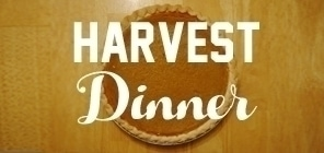 Harvest Dinner Pictures